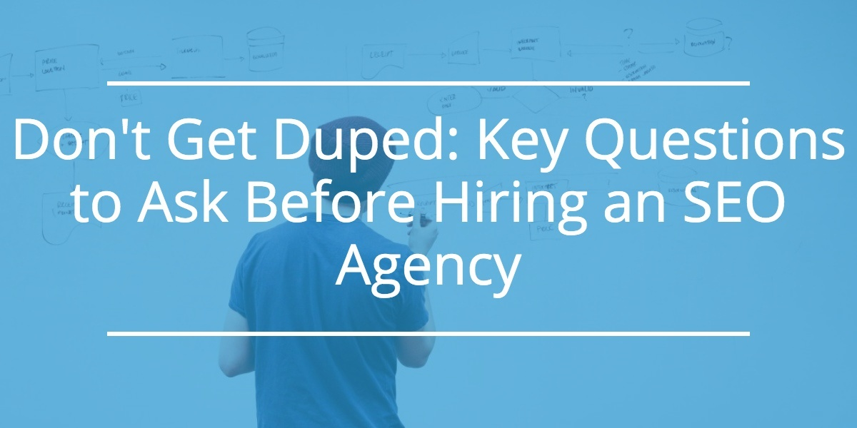 Questions To Ask Before Hiring The Best SEO Agency For Your Business