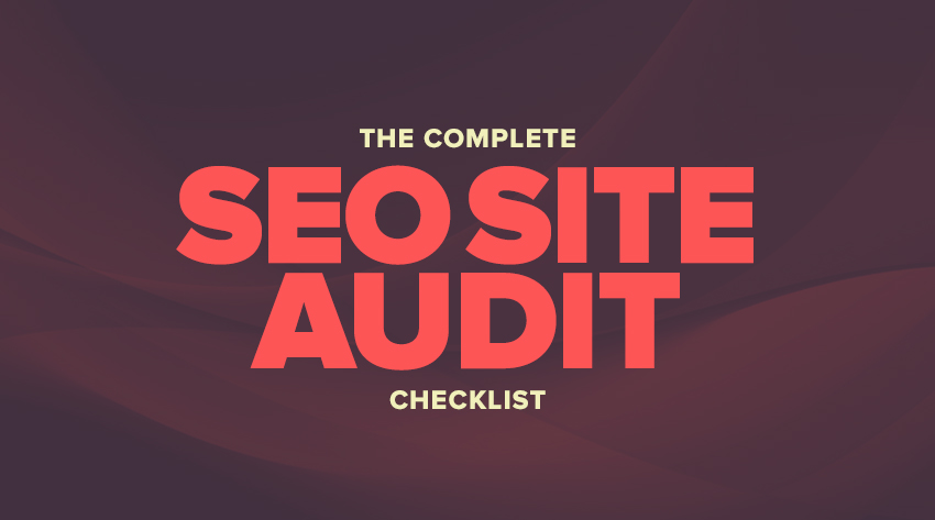 SEO Audit Checklist [Updated for 2018]